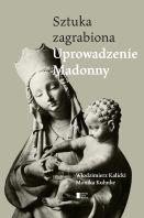 Uprowadzenie Madonny. Sztuka zagrabiona Book Cover