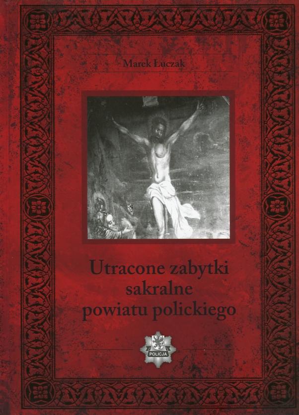 Utracone zabytki sakralne powiatu polickiego Book Cover