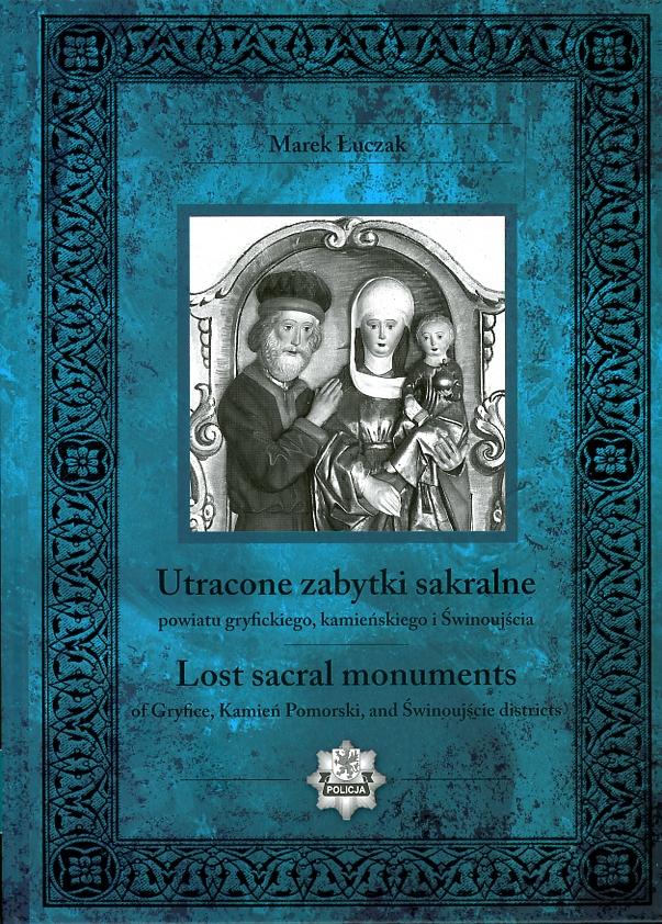 Utracone zabytki sakralne powiatu gryfickiego, kamieńskiego i Świnoujścia Book Cover
