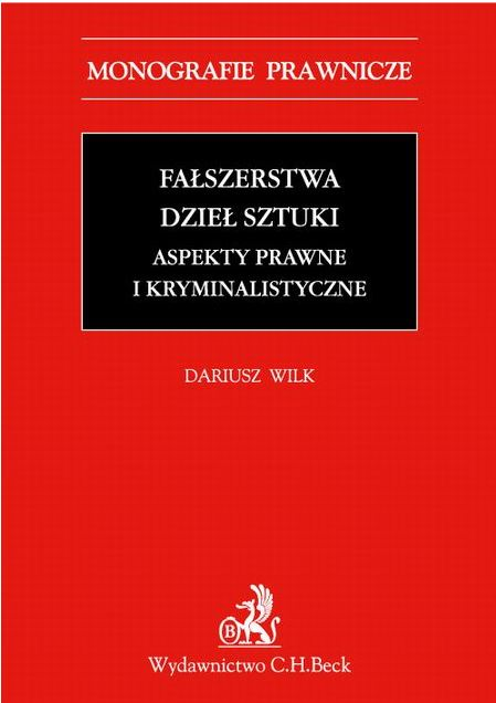 Fałszerstwa dzieł sztuki. Aspekty prawne i kryminalistyczne Book Cover