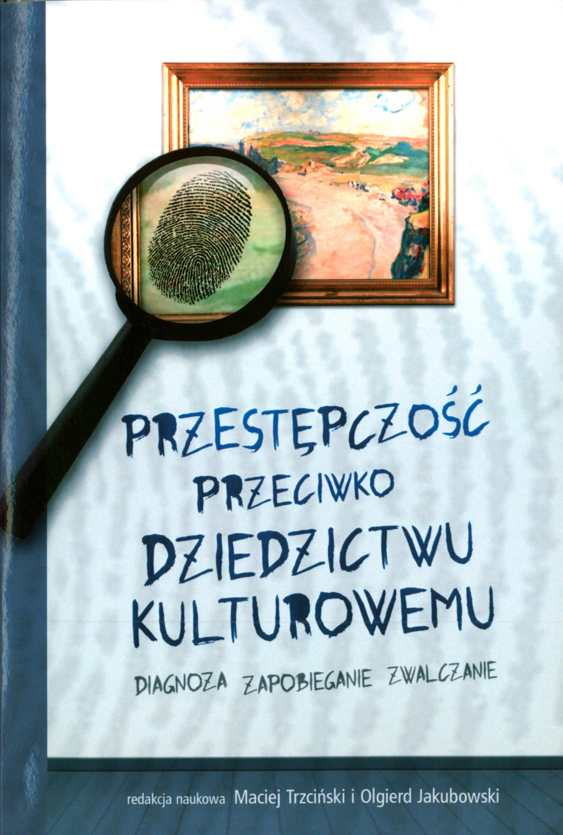 Przestępczość przeciwko dziedzictwu kulturowemu. Diagnoza, zapobieganie, zwalczanie Book Cover