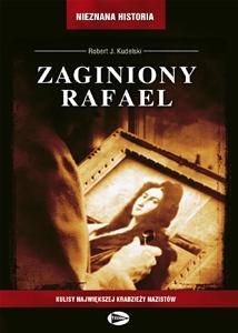 Zaginiony Rafael. Kulisy największej kradzieży nazistów
